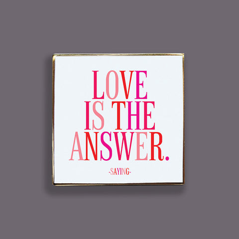 """love is the answer."" pin"