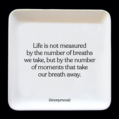 """life is not measured"" trinket dish"