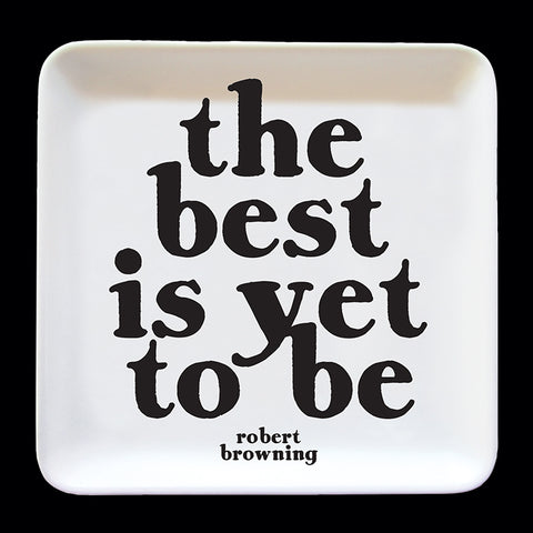 """the best is yet to be"" trinket dish"