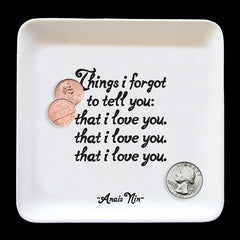 """things i forgot to tell you"" trinket dish"