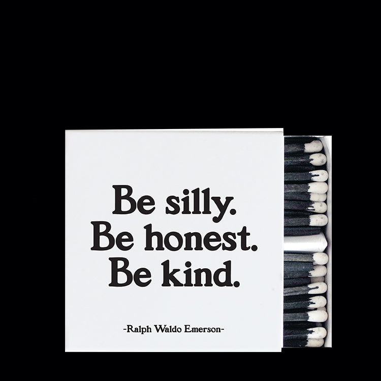 """be silly. honest. kind"" matchbox"