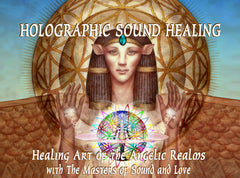 Holographic Sound Healing Certification Training Levels 1 & 2