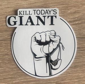 Kill Today's Giant: Sticker