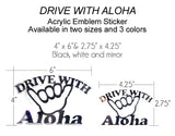 Drive with Aloha Emblem  - WHITE