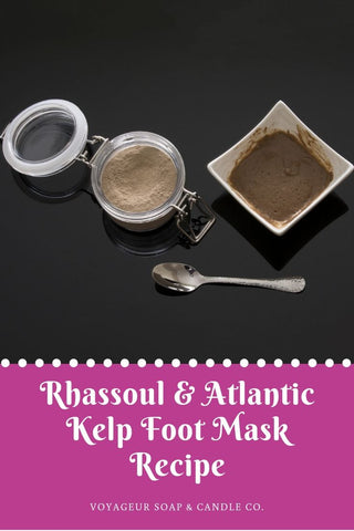 Rhassoul & Atlantic Kelp Foot Mask Recipe