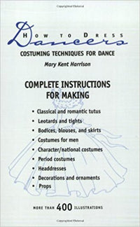 How to Dress Dancers by Mary Kent Harrison