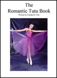 The Romantic Tutu Book by Claudia Folts