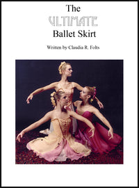 The Ultimate Ballet Skirt Book by Claudia Folts