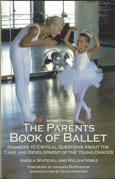 The Parents Book of Ballet by Angela Whitehill and William Noble