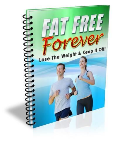 Fat Free Forever! Ebook - *$14.10 Instead of $47*