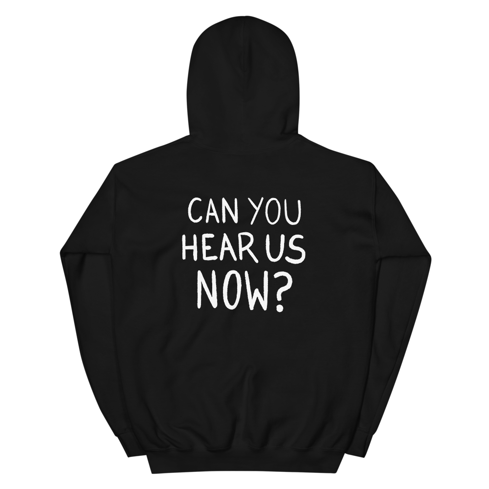 Can You Hear Us Now Hoodie