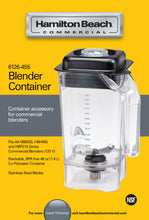 Load image into Gallery viewer, Hamilton Beach Commercial 6126-455 48oz / 1.4L BPA Free Copolyester Container for HBB255, HBH455, HBF510 (price per each individual unit)