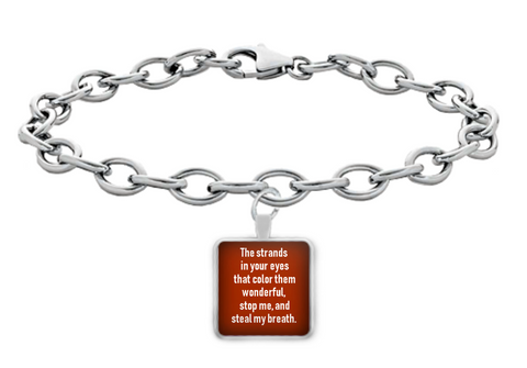 The Strands In Your Eyes That Color Them Wonderful. Our Custom Square Charm Bracelet