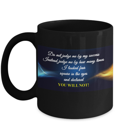 You Will Not Black Coffee Mug