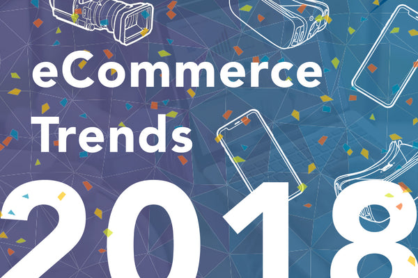 eCommerce Trends for 2018