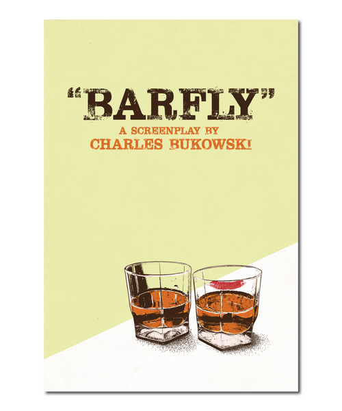 "Original Print Reinterpretation of the Charles Bukowski Screenplay, ""Bar Fly"""