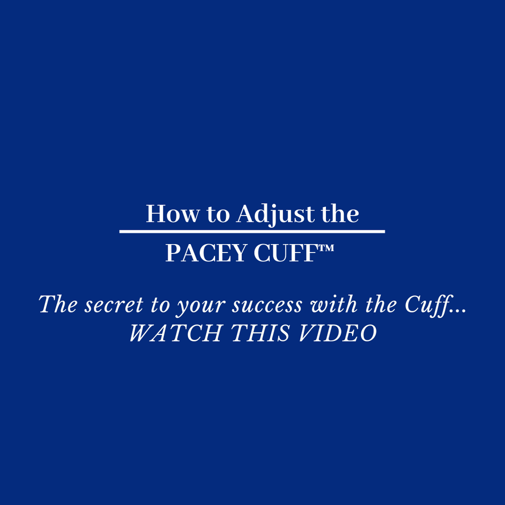 Watch this video!! How to tighten the Pacey Cuff to achieve your best, custom fit!