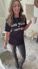 Load and play video in Gallery viewer, Good Vibes and Coffee White Graphic Tee, Free Shipping!