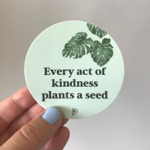 Every act of kindness plants a seed sticker - Petaloom