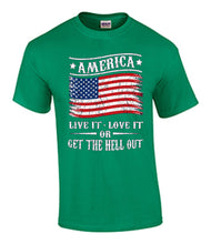 America, Live it, Love it, Or get the hell out.