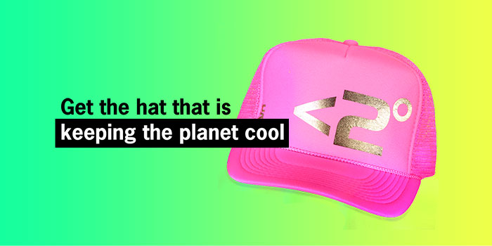 Get the hat that is keeping the planet cool