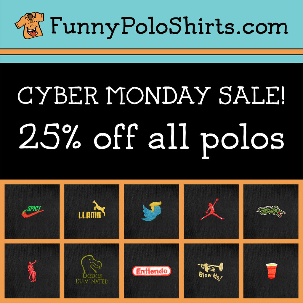 CYBER MONDAY SALE! All polos 25% off! Use coupon code CYBERMONDAY