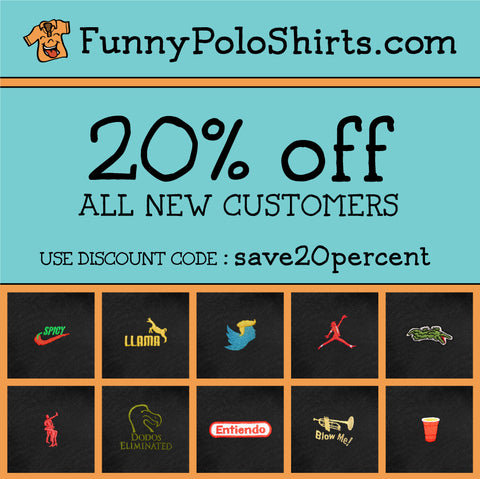 Coupon Code - Funny Polo Shirts - 20% OFF New Customers - Come check out our parody polos!