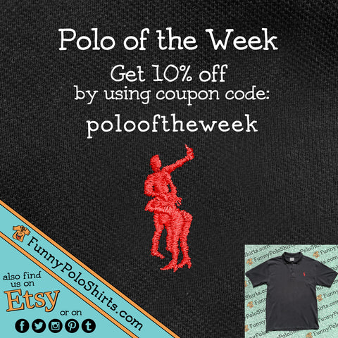 Polo of the Week - Funny Polo Shirt - Ralph Lauren Parody Polo - Coupon Code Discount - FunnyPoloShirts on Etsy - www.funnypoloshirts.com - We sell funny polos!