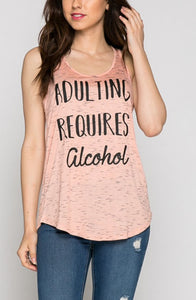 Adulting Requires Alcohol Tank