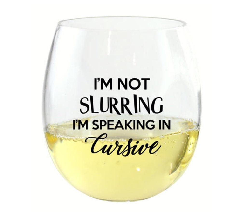 I'm Not Slurring Wine Tumbler