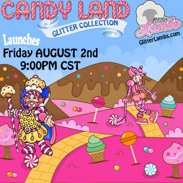 Candy Land Glitter Collection New Release August 2nd 2019 at 9:00pm CST. GlitterLambs.com