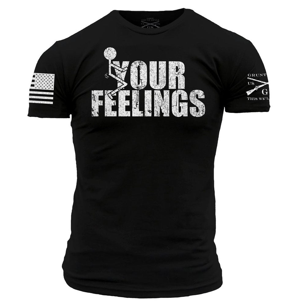 Grunt Style F*CK Your Feelings Tee