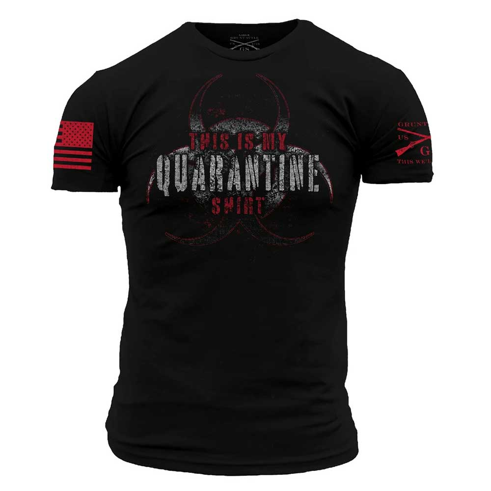 Grunt Style - This Is My Quarantine Shirt