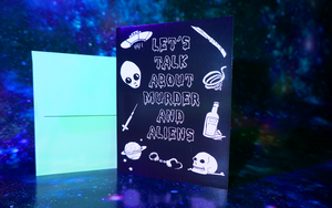 Let's Talk About Murder & Aliens Greeting Card