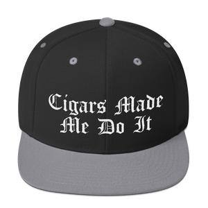 """Cigars Made Me Do It"" Snapback Hat (More Options)"