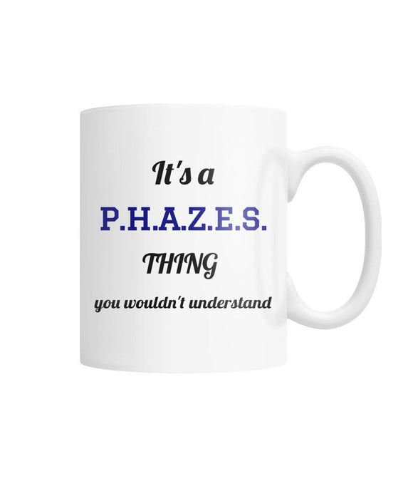 It's a Phazes Thing Mug mug P.H.A.Z.E.S. White / M / White Coffee Mug