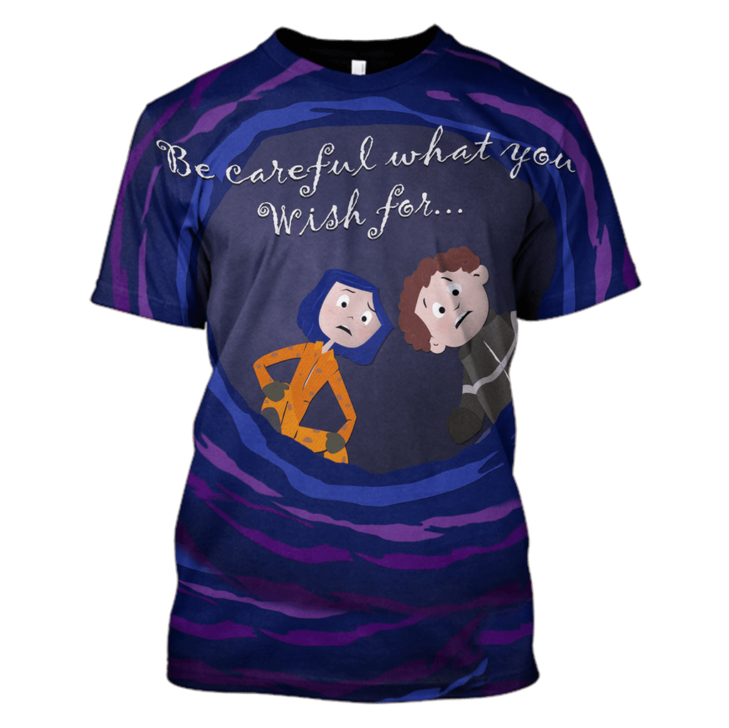 Coraline Be Careful What you Wish For T-Shirts - Zip Hoodies Apparel