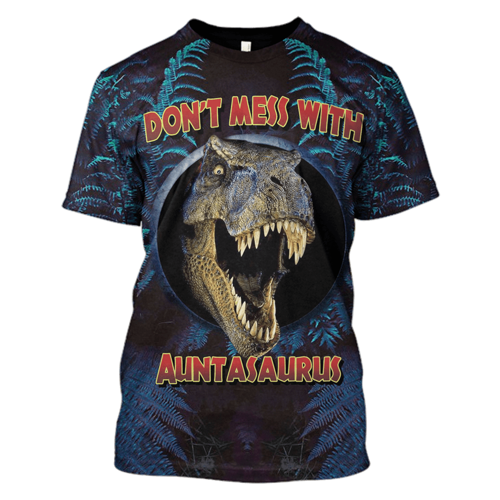 Don't mess with Auntasaurus Tshirt - Zip Hoodies Apparel