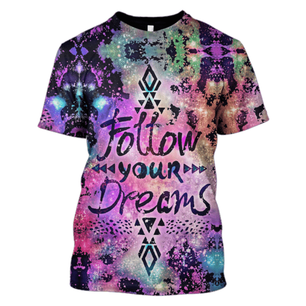 Follow the Dream Hoodies T-Shirt Apparel