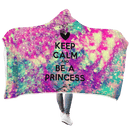 3D Keep Calm And Be A Princess  Full-Print Hooded Blanket