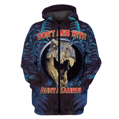 3D  Don't mess with Auntasaurus    Tshirt - Zip Hoodie