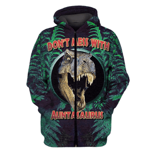 3D Don't Mess With auntasaurus Tshirt - Zip Hoodie Apparel