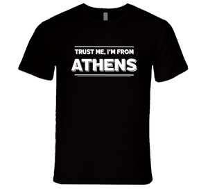 Trust Me, I'm From Athens T-Shirt