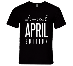 Limited Edition April T-Shirt