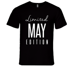 Limited Edition May T-Shirt