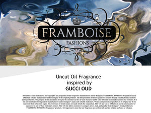 Uncut Oil Fragrance Inspired By~GUCCI OUD