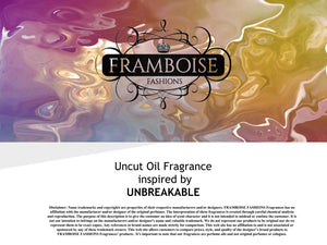 Uncut Oil Fragrance Inspired By~UNBREAKABLE