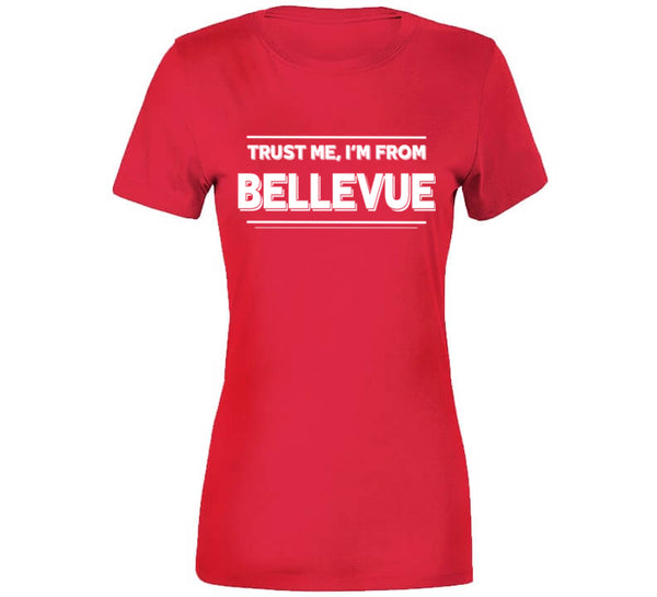 Trust Me, I'm From Bellevue T-Shirt