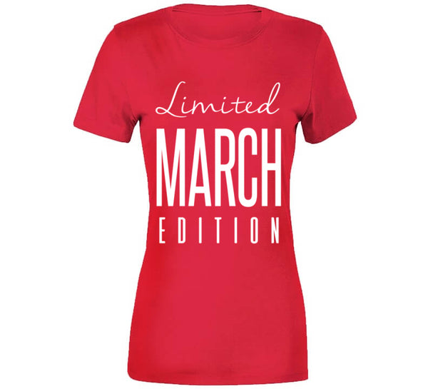 Limited Edition March T-Shirt