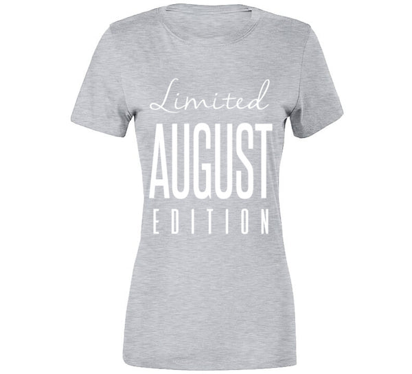 Limited Edition August T-Shirt